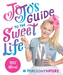 Jojo's Guide to the Sweet Life : #Peaceouthaterz, Paperback Book