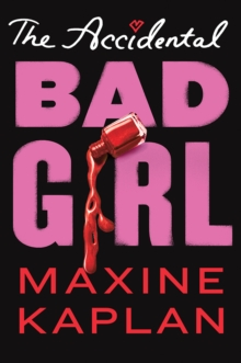 The Accidental Bad Girl, Hardback Book