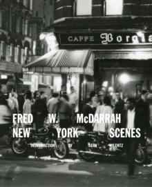 Fred W. McDarrah: New York Scenes, Hardback Book