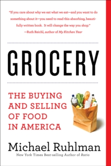 Grocery : The Buying and Selling of Food in America, Paperback / softback Book