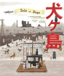The Wes Anderson Collection: Isle of Dogs, Hardback Book