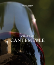 Chateau Cantemerle : The Place Where Blackbirds Sing, Hardback Book
