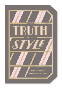 The Truth About Style: Quote Gift Book, Paperback / softback Book