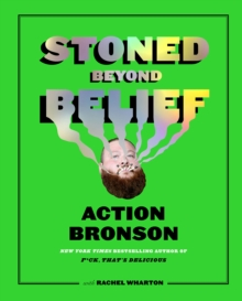 Stoned Beyond Belief, Hardback Book