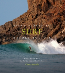 Fifty Places to Surf Before You Die, Hardback Book
