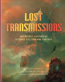 Lost Transmissions : The Secret History of Science Fiction and Fantasy, Hardback Book