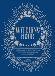 Witching Hour: A Journal for Cultivating Positivity, Confidence, and Other Magic, Record book Book