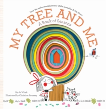 My Tree and Me : A Book of Seasons, Hardback Book