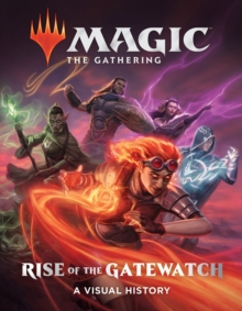 Magic: The Gathering: Rise of the Gatewatch, Hardback Book