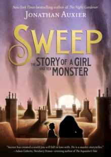 Sweep: The Story of a Girl and Her Monster, Paperback / softback Book