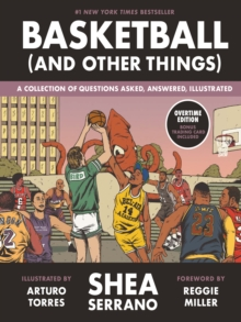 Basketball (and Other Things) : A Collection of Questions Asked, Answered, Illustrated, Hardback Book