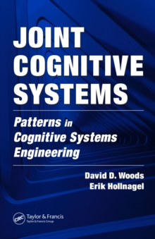 Joint Cognitive Systems : Patterns in Cognitive Systems Engineering, PDF eBook