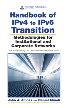 Handbook of IPv4 to IPv6 Transition : Methodologies for Institutional and Corporate Networks, PDF eBook