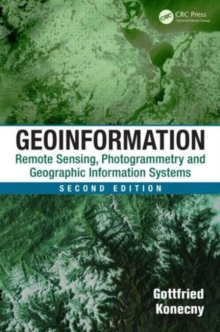 Geoinformation : Remote Sensing, Photogrammetry and Geographic Information Systems, Second Edition, Hardback Book