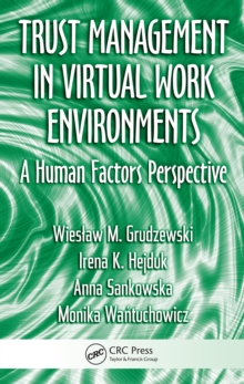 Trust Management in Virtual Work Environments : A Human Factors Perspective, PDF eBook