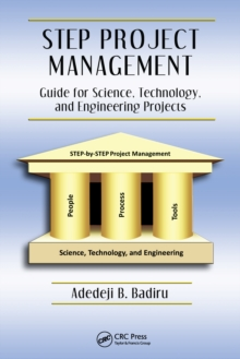 STEP Project Management : Guide for Science, Technology, and Engineering Projects, PDF eBook