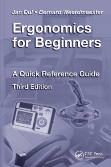 Ergonomics for Beginners : A Quick Reference Guide, Third Edition, Paperback Book