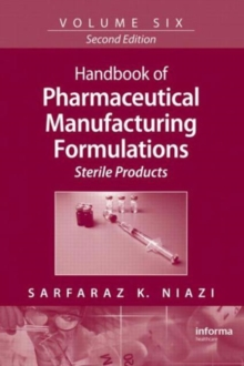 Handbook of Pharmaceutical Manufacturing Formulations : Sterile Products, Hardback Book