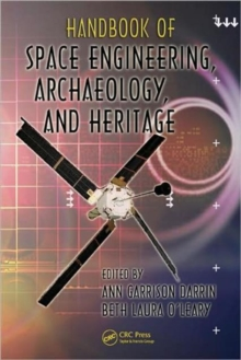 Handbook of Space Engineering, Archaeology, and Heritage, Hardback Book