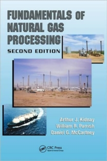 Fundamentals of Natural Gas Processing, Hardback Book