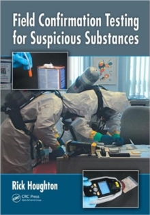 Field Confirmation Testing for Suspicious Substances, Hardback Book
