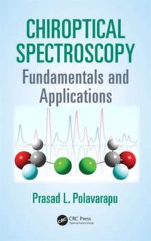 Chiroptical Spectroscopy : Fundamentals and Applications, Hardback Book