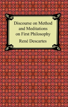 Discourse on Method and Meditations on First Philosophy, EPUB eBook