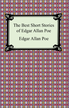 The Best Short Stories of Edgar Allan Poe (The Fall of the House of Usher, The Tell-Tale Heart and Other Tales), EPUB eBook