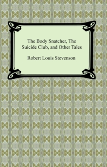 The Body Snatcher, The Suicide Club, and Other Tales, EPUB eBook