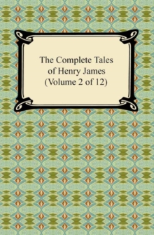 The Complete Tales of Henry James (Volume 2 of 12), EPUB eBook