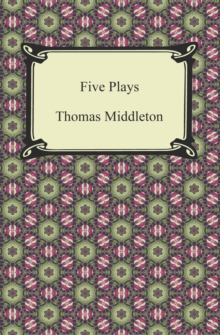 Five Plays (The Revenger's Tragedy and Other Plays), EPUB eBook