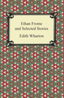 Ethan Frome and Selected Stories, EPUB eBook