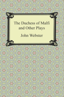 The Duchess of Malfi and Other Plays, EPUB eBook