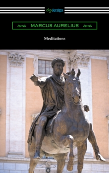 Meditations (Translated by George Long with an Introduction by Alice Zimmern), EPUB eBook