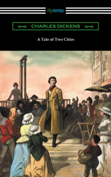 A Tale of Two Cities (Illustrated by Harvey Dunn with introductions by G. K. Chesterton, Andrew Lang, and Edwin Percy Whipple), EPUB eBook