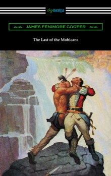 The Last of the Mohicans (with and Introduction and Notes by John B. Dunbar), EPUB eBook