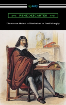 Discourse on Method and Meditations of First Philosophy (Translated by Elizabeth S. Haldane with an Introduction by A. D. Lindsay), EPUB eBook
