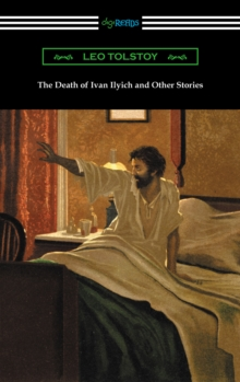 The Death of Ivan Ilyich and Other Stories, EPUB eBook