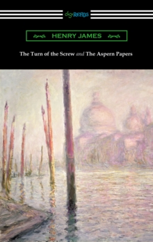 The Turn of the Screw and The Aspern Papers (with a Preface by Henry James), EPUB eBook