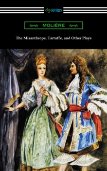 The Misanthrope, Tartuffe, and Other Plays (with an Introduction by Henry Carrington Lancaster), EPUB eBook