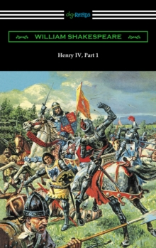 Henry IV, Part 1 (Annotated by Henry N. Hudson with an Introduction by Charles Harold Herford), EPUB eBook