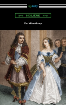 The Misanthrope (Translated by Henri Van Laun with an Introduction by Eleanor F. Jourdain), EPUB eBook