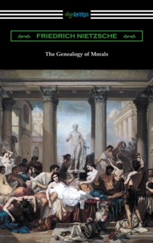The Genealogy of Morals (Translated by Horace B. Samuel with an Introduction by Willard Huntington Wright), EPUB eBook