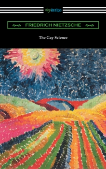 The Gay Science: With a Prelude in Rhymes and an Appendix of Songs, EPUB eBook