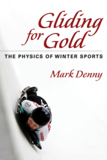 Gliding for Gold : The Physics of Winter Sports, Paperback / softback Book