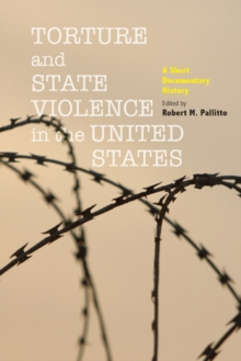 Torture and State Violence in the United States : A Short Documentary History, Paperback / softback Book