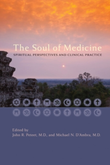 The Soul of Medicine : Spiritual Perspectives and Clinical Practice, Hardback Book
