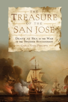 The Treasure of the <I>San Jose</I> : Death at Sea in the War of the Spanish Succession, Paperback Book