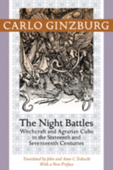 The Night Battles : Witchcraft and Agrarian Cults in the Sixteenth and Seventeenth Centuries, Paperback / softback Book