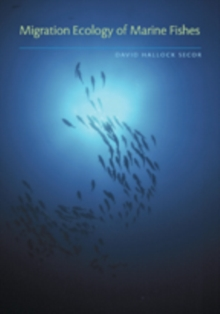 Migration Ecology of Marine Fishes, Hardback Book